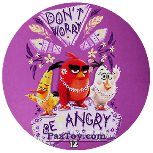 PaxToy.com - 12 DONT WORRY BE ANGRY из Chipicao: Angry Birds 2017