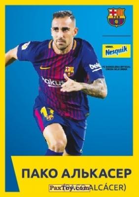 PaxToy.com - 15 ПАКО АЛЬКАСЕР (PACO ALCACER) из Nesquik: Карточки с игроками ФК «Барселона»