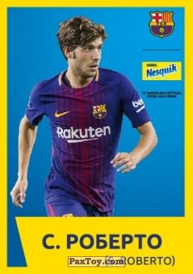 PaxToy.com - 18 С. РОБЕРТО (S. ROBERTO) из Nesquik: Карточки с игроками ФК «Барселона»