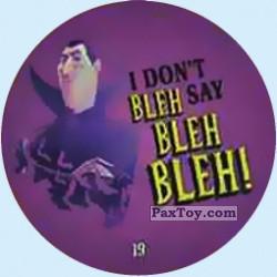 PaxToy 19 I DONT BLEH SAY BLEH BLEH!