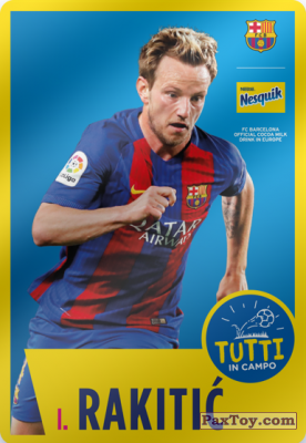 PaxToy.com - 03 I. Rakitić из Nesquik: Cards F.C. Barcelona (Italy)